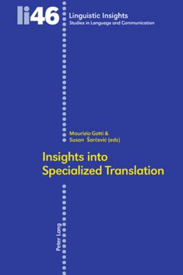 Insights into Specialized Translation By Gotti, Maurizio (EDT)/ Sarcevic, Susan (EDT)